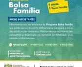 A Secretaria Municipal de Assistência Social informa que ainda não tem data definida para atualização do Programa Bolsa Família