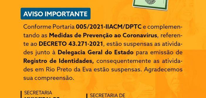 Estão suspensas as atividades junto à Delegacia Geral do Estado para emissão de Registro de Identidades